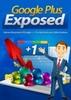 Thumbnail *NEW!* Google Plus Exposed Ebook