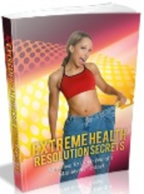 Product picture *NEW!* Extreme Health resolution Secrets ebook